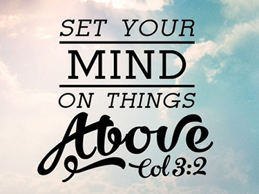 Set Your Mind on Things Above | Prescott Church of the Nazarene