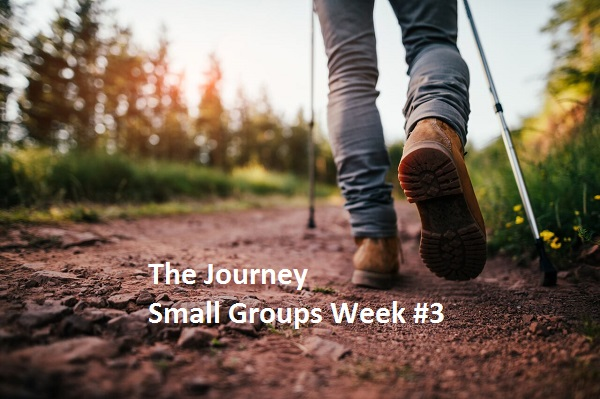 """Small Groups Week #3 """"The Journey"""""""