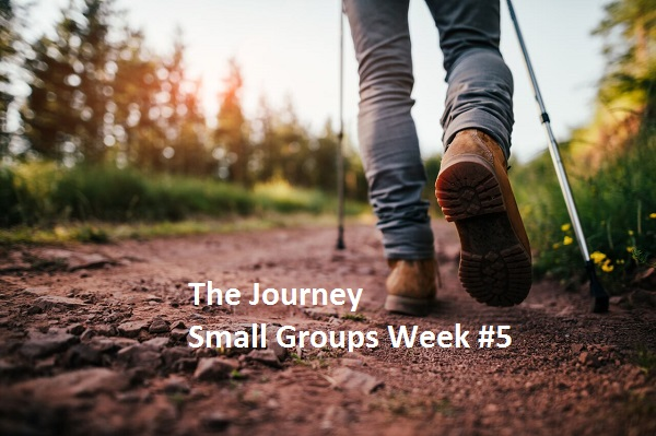 """Small Groups Week #5 """"The Journey"""""""