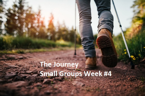 """Small Groups Week #4 """"The Journey"""""""