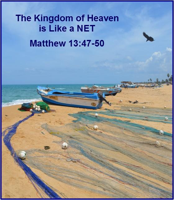 The Kingdom of Heaven is Like a NET