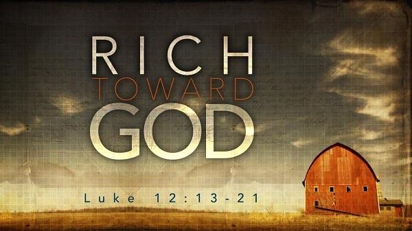 Be Rich Toward God